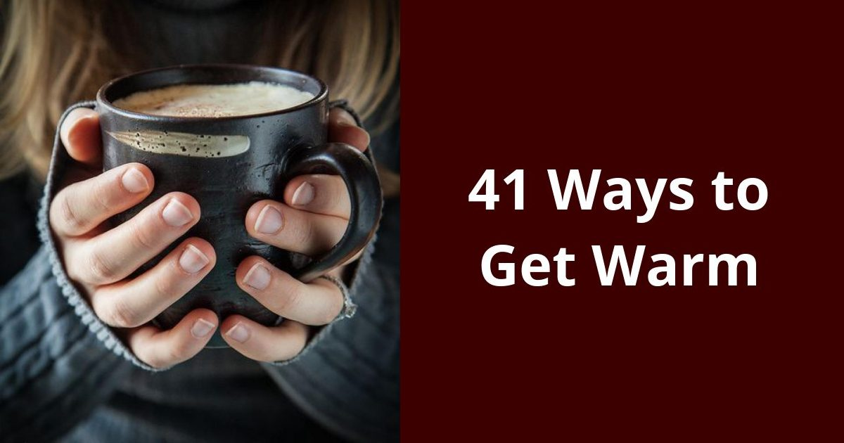 41 Warm Up Tips for Home and Work