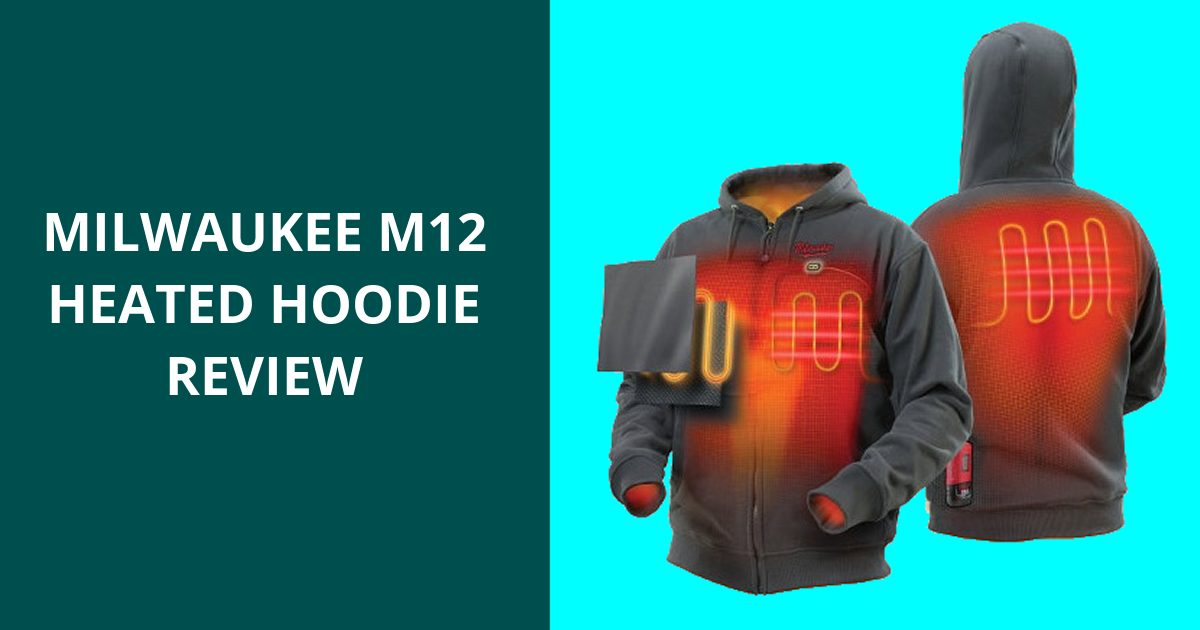 Milwaukee Heated Hoodie Review