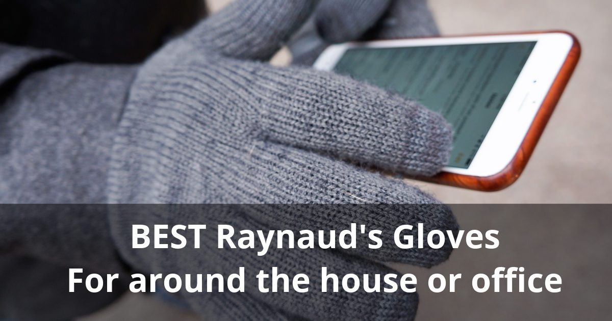 raynauds indoor gloves2 - 5 Best Gloves for Raynaud's - Inside the house and office
